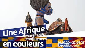 une Afrique en Couleur - Musées des Confluences - Lyon